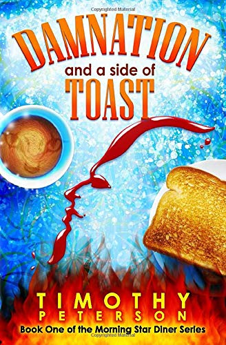 Damnation and a side of Toast: Book one of the MorningStar Diner