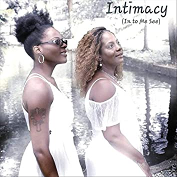 Intimacy (In to Me See)