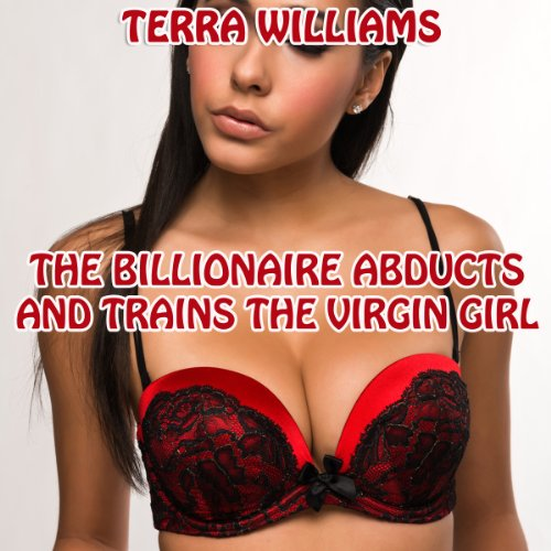 The Billionaire Abducts and Trains the Virgin Girl audiobook cover art