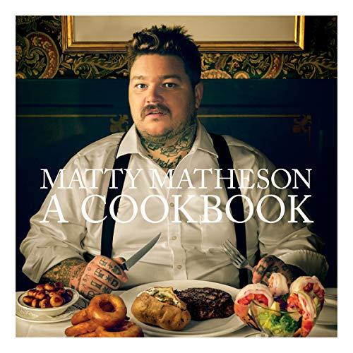 Matty Matheson: A Cookbook Audiobook By Matty Matheson cover art