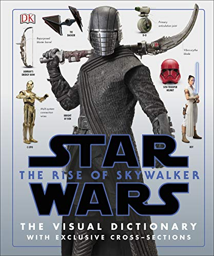 Star Wars The Rise of Skywalker The Visual Dictionary (2019): With Exclusive Cross-Sections (Star Wars the Rise of Skywalkr)