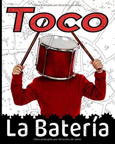 Toco la bateria: Para principiantes y avanzados que practican o estudian la batería. Partituras en blanco para tambores. Ideas de regalos para ... aniversarios, fiestas... 123 páginas 8x10