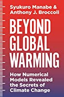 Beyond Global Warming: How Numerical Models Revealed the Secrets of Climate Change