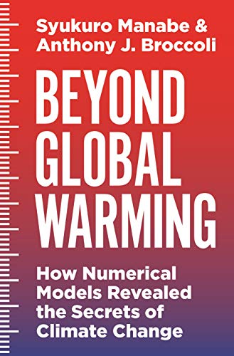 Beyond Global Warming: How Numerical Models Revealed the Secrets of Climate Change (English Edition)