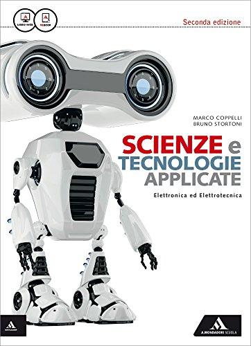 Scienza e tecnologie applicate. Eletronica ed elettrotecnica. Per le Scuole superiori