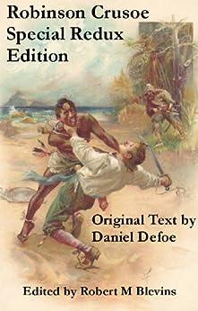 Robinson Crusoe - Special Redux Edition by [Daniel Defoe, Robert M Blevins]