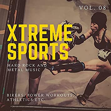 Xtreme Sports - Hard Rock And Metal Music For Bikers, Power Workouts, Athletics Etc. Vol. 08