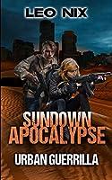 Urban Guerrilla (Sundown Apocalypse Book 2)