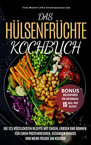 Das Hülsenfrüchte-Kochbuch: Die ...
