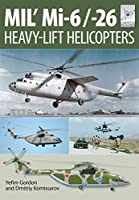 Mi-1, Mi-6 and Mi-26: Heavy Lift Helicopters (Flightcraft)