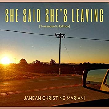 She Said She's Leaving (Transatlantic Edition)