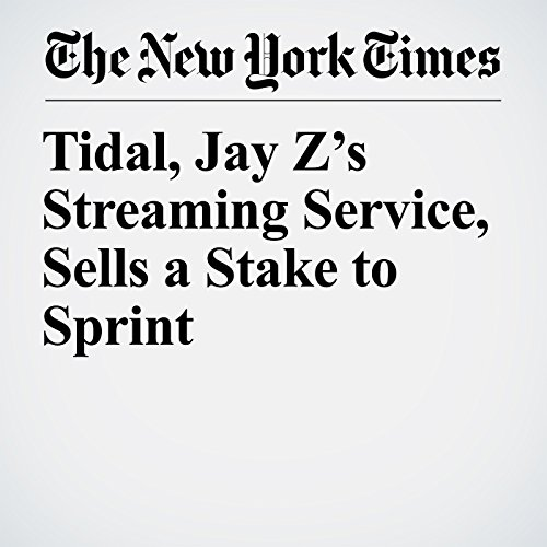 Tidal, Jay Z's Streaming Service, Sells a Stake to Sprint audiobook cover art