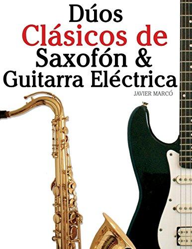 Dúos Clásicos de Saxofón & Guitarra Eléctrica:...