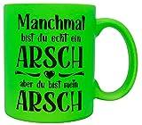 vanVerden Taza de neón, con texto en alemán 'Manchmal bist du echt ein Arsch, aber du bist mein Arsch - Impresa por ambos lados, color verde neón
