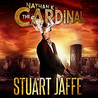 The Cardinal     Nathan K, Book 3              By:                                                                                                                                 Stuart Jaffe                               Narrated by:                                                                                                                                 Stuart Jaffe                      Length: 4 hrs and 42 mins     4 ratings     Overall 4.8