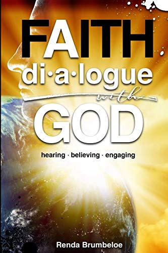Dialogue with God: Hearing Believing Engaging