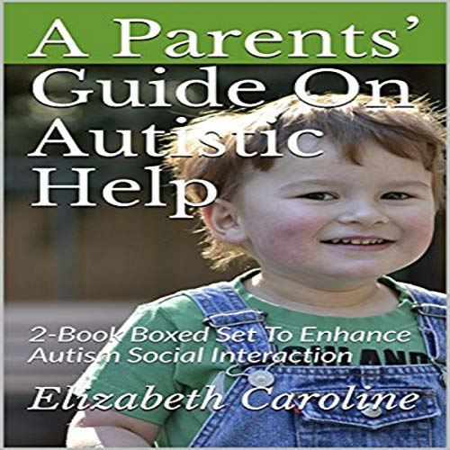 A Parents' Guide on Autistic Help audiobook cover art