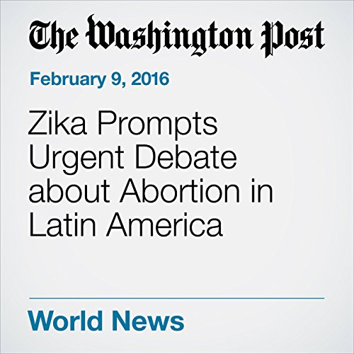 Zika Prompts Urgent Debate about Abortion in Latin America cover art