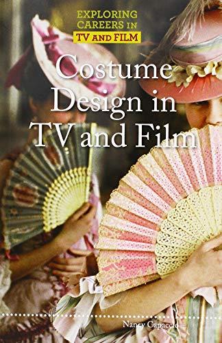 Costume Design in TV and Film (Exploring Careers in TV and Film)