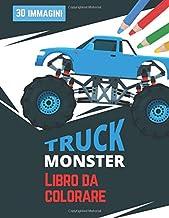 Monster Truck Libro Da Colorare: Libro Di Attività Divertenti Veicoli Con Grandi Camion Per Ragazzi e Ragazze Di Età Compresa Tra i 4 e Gli 8 Anni (Italian Edition)
