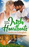 Irish Heartbeats: Planlos ins Liebesglück