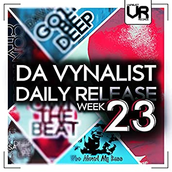 Da Vynalist Daily Release: Week 23