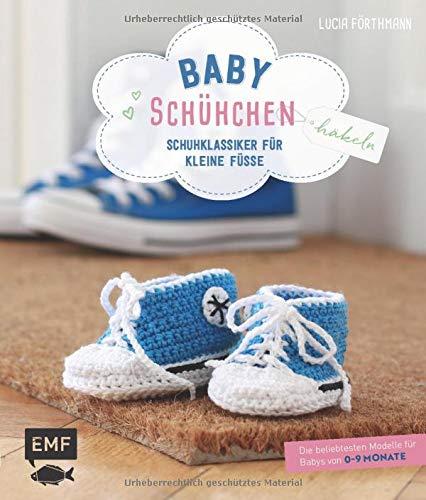 Babyschühchen häkeln – Schuhklassiker für kleine Füße: Die beliebtesten Modelle für Babys von 0–9 Monaten