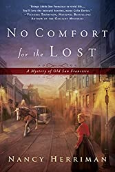 Books Set in San Francisco: No Comfort for the Lost by Nancy Herriman. san francisco books, san francisco novels, san francisco literature, san francisco fiction, san francisco authors, best books set in san francisco, popular books set in san francisco, san francisco reads, books about san francisco, san francisco reading challenge, san francisco reading list, san francisco travel, san francisco history, san francisco travel books, san francisco books to read, novels set in san francisco, books to read about san francisco, california books