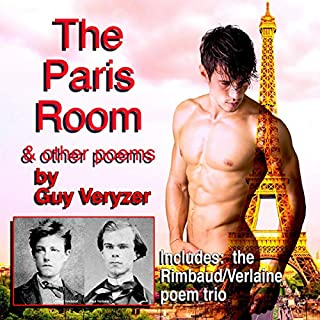 The Paris Room - Visionary Poems of Gay Romance and the Supernatural: Includes the Rimbaud & Verlaine Trio of Poems cover art