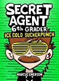Secret Agent 6th Grader 2: Ice Cold Suckerpunch (a funny book for children ages 9-12): From the Creator of Diary of a 6th Grade Ninja