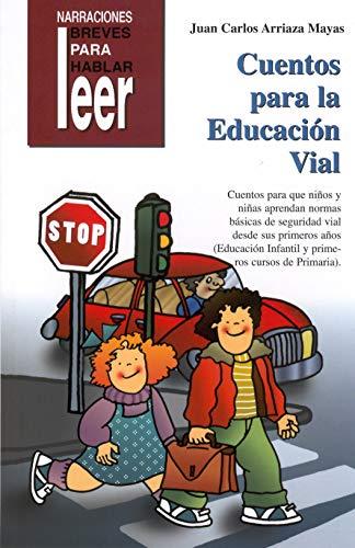 Cuentos para la educación vial. Para aprender normas básicas de seguridad vial: 15 (Narraciones breves para hablar, leer y hacer)