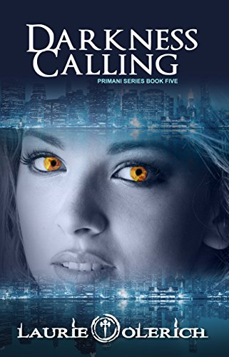 Book: Darkness Calling - (Primani Book Five) by Laurie Olerich