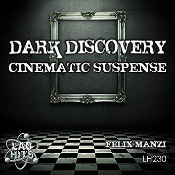 Dark Discovery: Cinematic Suspense