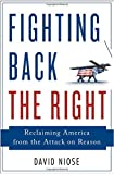 Image of Fighting Back the Right: Reclaiming America from the Attack on Reason