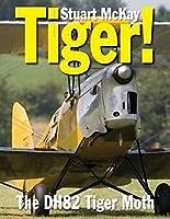 Tiger!: The De Havilland DH.82 Tiger Moth (Crecy)