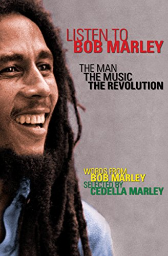Listen to Bob Marley: The Man, the Music, the Revolution (English Edition)