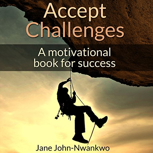 Accept Challenges: A Motivational Book for Success audiobook cover art