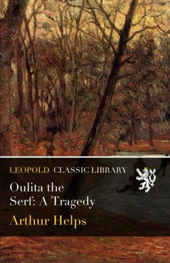 本土セットする瞑想するOulita the Serf: A Tragedy