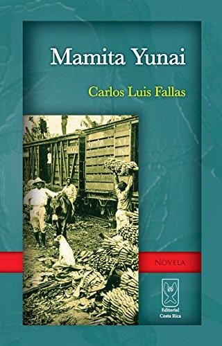 Mamita Yunai (Spanish Edition)