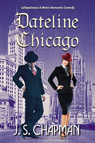 Dateline Chicago (Lollapalooza: A Metro Romantic Comedy Book 1) (English Edition)