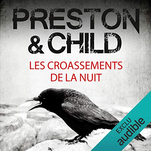 Les croassements de la nuit     Pendergast 4              De :                                                                                                                                 Douglas Preston,                                                                                        Lincoln Child                               Lu par :                                                                                                                                 François Hatt                      Durée : 15 h et 31 min     108 notations     Global 4,6