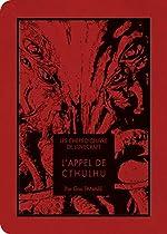 Les chefs d'oeuvre de Lovecraft - L'Appel de Cthulhu de Howard phillips Lovecraft
