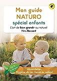 Mon guide naturo spécial enfants - L'art de bien grandir au naturel