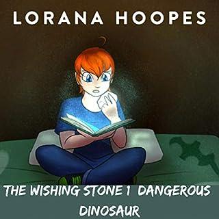 The Wishing Stone, Book 1: Dangerous Dinosaur audiobook cover art