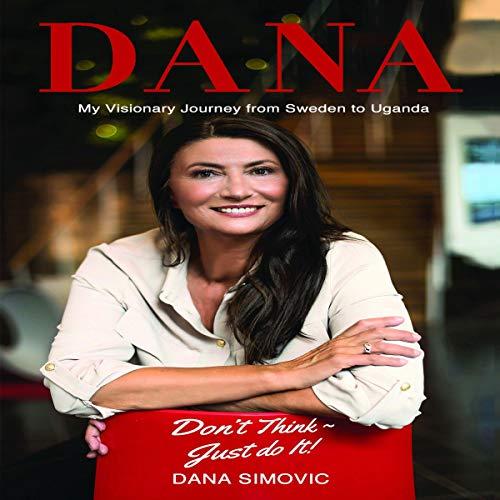 Dana: My Visionary Journey from Sweden to Uganda cover art