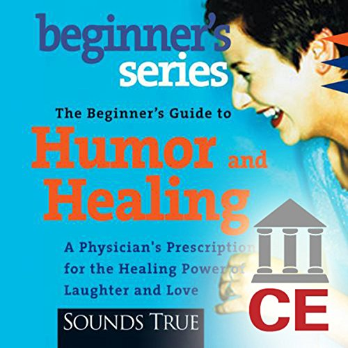 The Beginner's Guide to Humor and Healing audiobook cover art