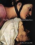 The Scientific Revolution in Skin Care (English Edition)