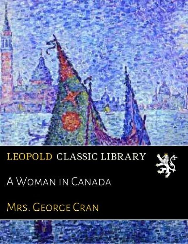 涙順応性ワーカーA Woman in Canada