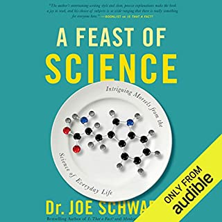 A Feast of Science     Intriguing Morsels from the Science of Everyday Life              Auteur(s):                                                                                                                                 Dr. Joe Schwarcz                               Narrateur(s):                                                                                                                                 Stephen Graybill                      Durée: 10 h et 50 min     20 évaluations     Au global 4,3