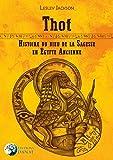 Thot, histoire du dieu de la sagesse en Egypte ancienne